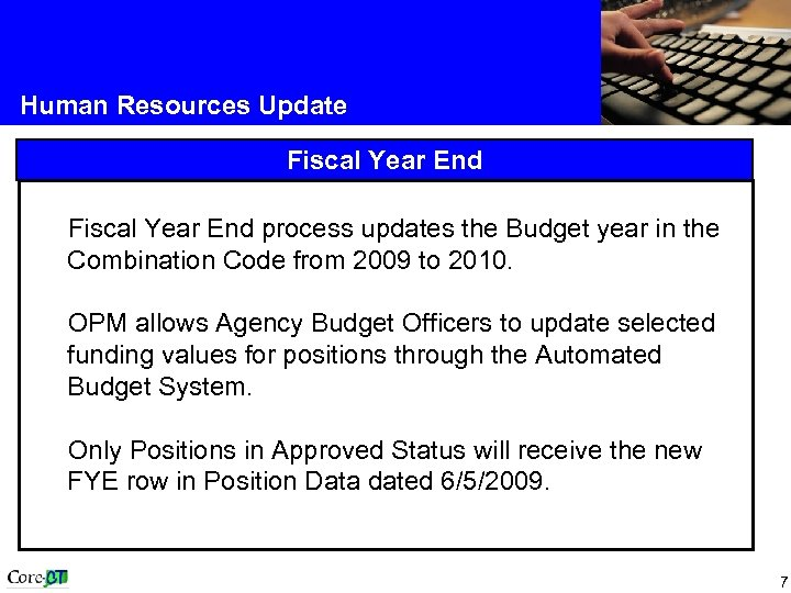 Human Resources Update Fiscal Year End process updates the Budget year in the Combination