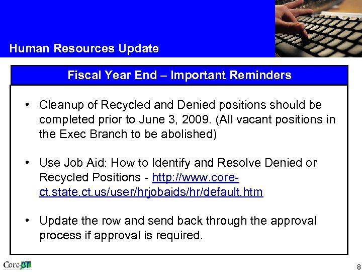 Human Resources Update Fiscal Year End – Important Reminders • Cleanup of Recycled and