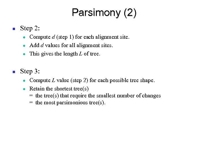 Parsimony (2) Step 2: Compute d (step 1) for each alignment site. Add d