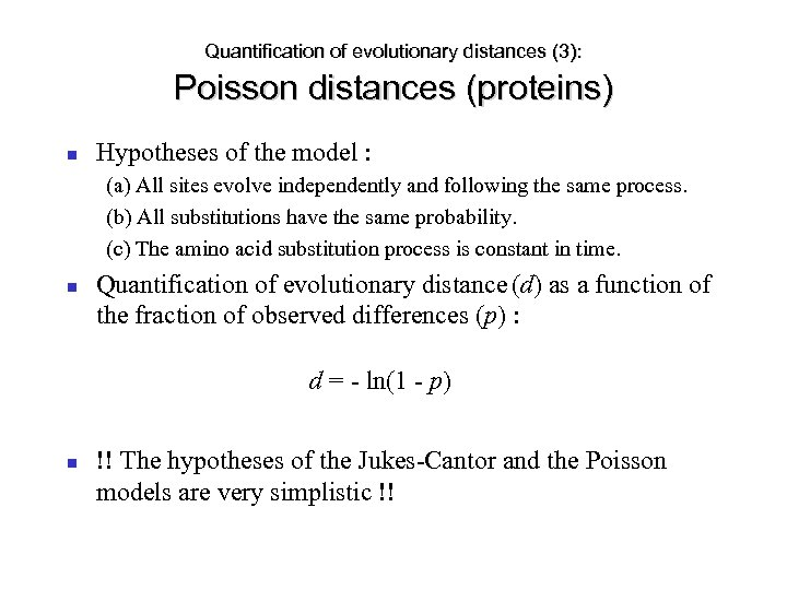 Quantification of evolutionary distances (3): Poisson distances (proteins) Hypotheses of the model : (a)