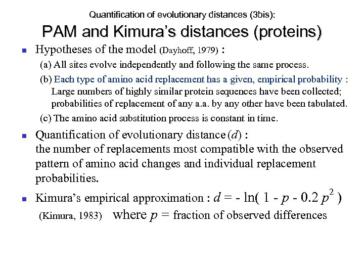 Quantification of evolutionary distances (3 bis): PAM and Kimura's distances (proteins) Hypotheses of the