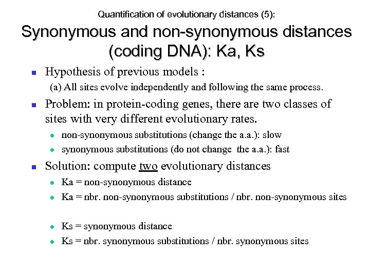 Quantification of evolutionary distances (5): Synonymous and non-synonymous distances (coding DNA): Ka, Ks Hypothesis