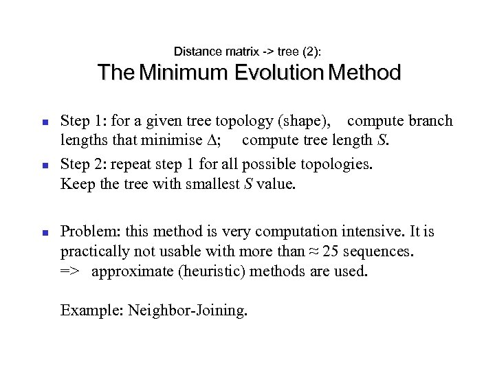 Distance matrix -> tree (2): The Minimum Evolution Method Step 1: for a given