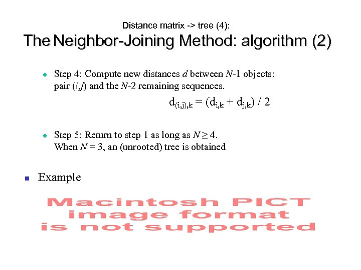 Distance matrix -> tree (4): The Neighbor-Joining Method: algorithm (2) Step 4: Compute new