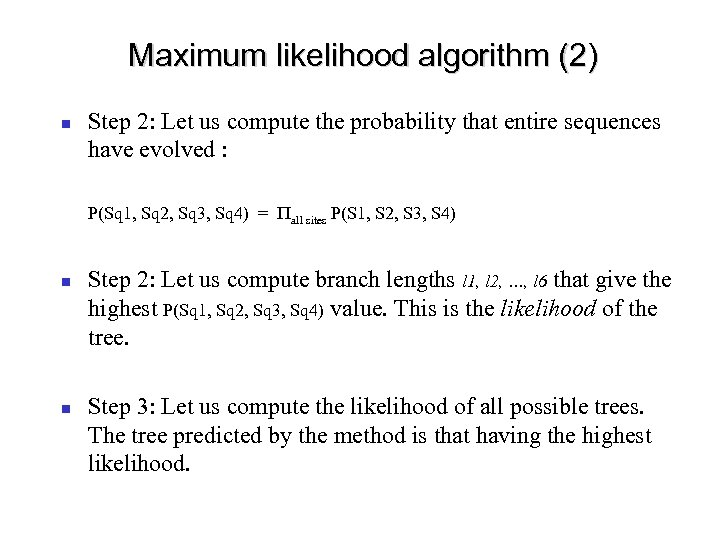 Maximum likelihood algorithm (2) Step 2: Let us compute the probability that entire sequences