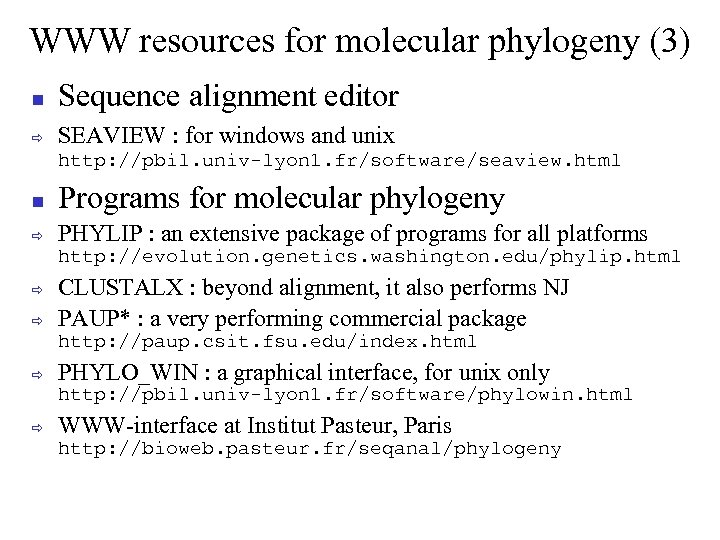 WWW resources for molecular phylogeny (3) Sequence alignment editor ð SEAVIEW : for windows