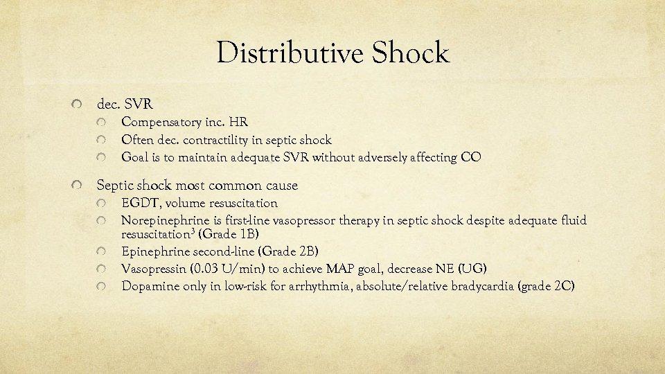 Distributive Shock dec. SVR Compensatory inc. HR Often dec. contractility in septic shock Goal