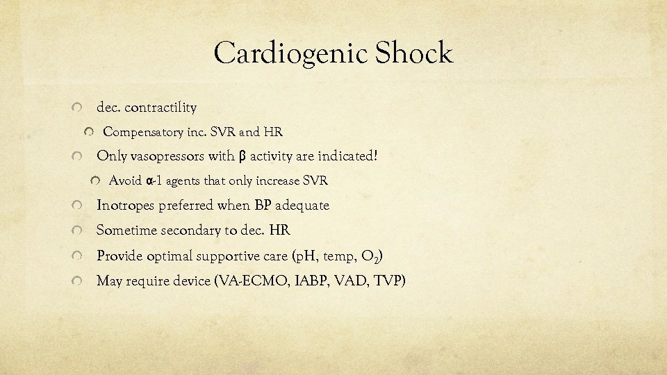 Cardiogenic Shock dec. contractility Compensatory inc. SVR and HR Only vasopressors with β activity