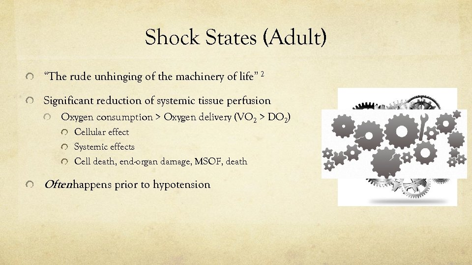 """Shock States (Adult) """"The rude unhinging of the machinery of life"""" 2 Significant reduction"""