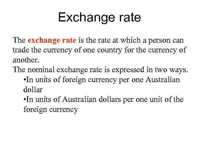 Exchange rate The exchange rate is the rate at which a person can trade