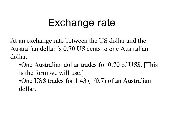 Exchange rate At an exchange rate between the US dollar and the Australian dollar