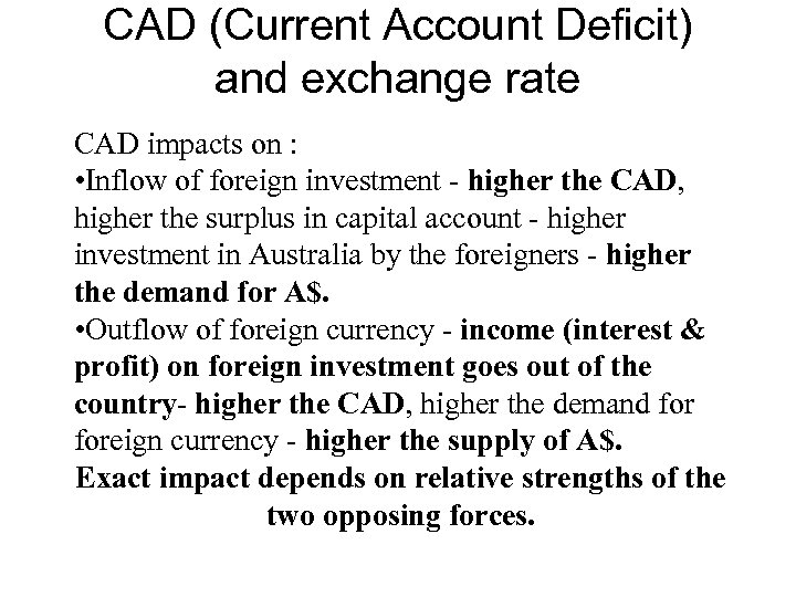 CAD (Current Account Deficit) and exchange rate CAD impacts on : • Inflow of