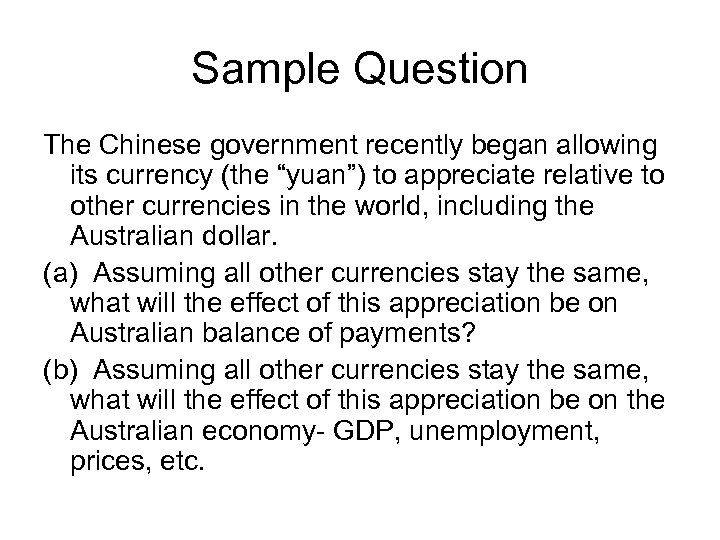 """Sample Question The Chinese government recently began allowing its currency (the """"yuan"""") to appreciate"""