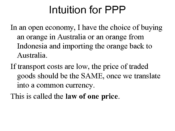 Intuition for PPP In an open economy, I have the choice of buying an