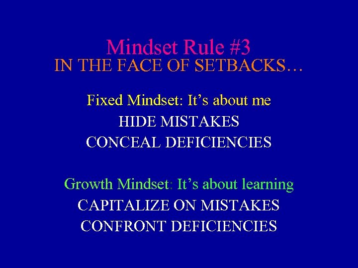 Mindset Rule #3 IN THE FACE OF SETBACKS… Fixed Mindset: It's about me HIDE