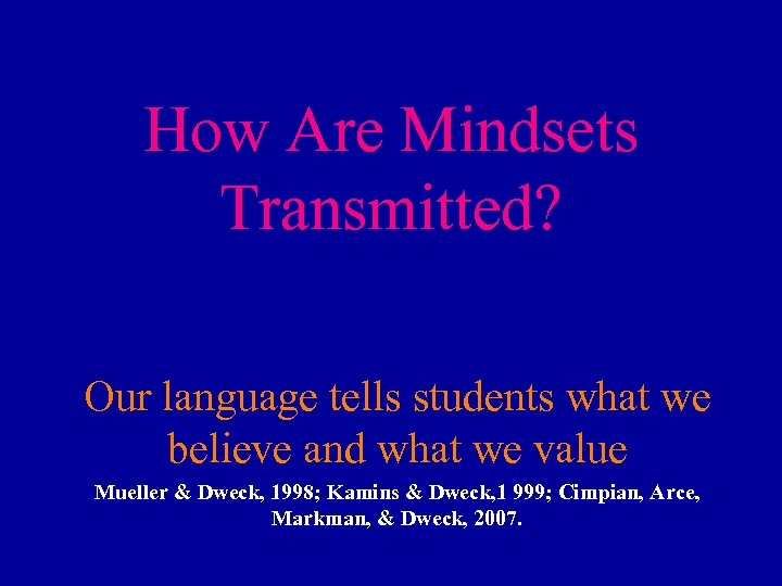 How Are Mindsets Transmitted? Our language tells students what we believe and what we