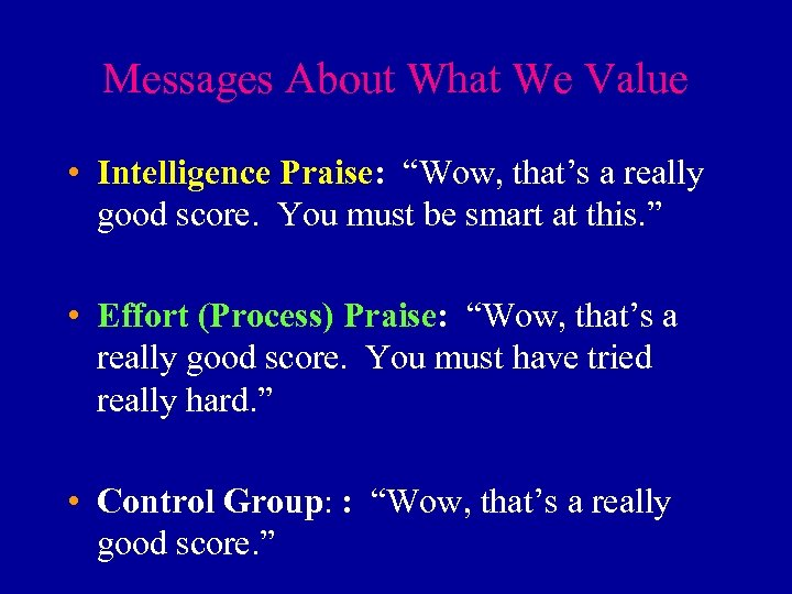 "Messages About What We Value • Intelligence Praise: ""Wow, that's a really good score."