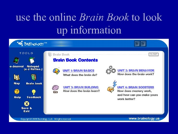 use the online Brain Book to look up information