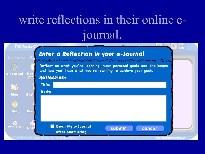 write reflections in their online ejournal.