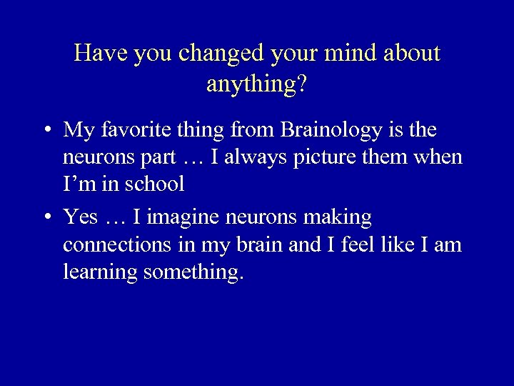 Have you changed your mind about anything? • My favorite thing from Brainology is