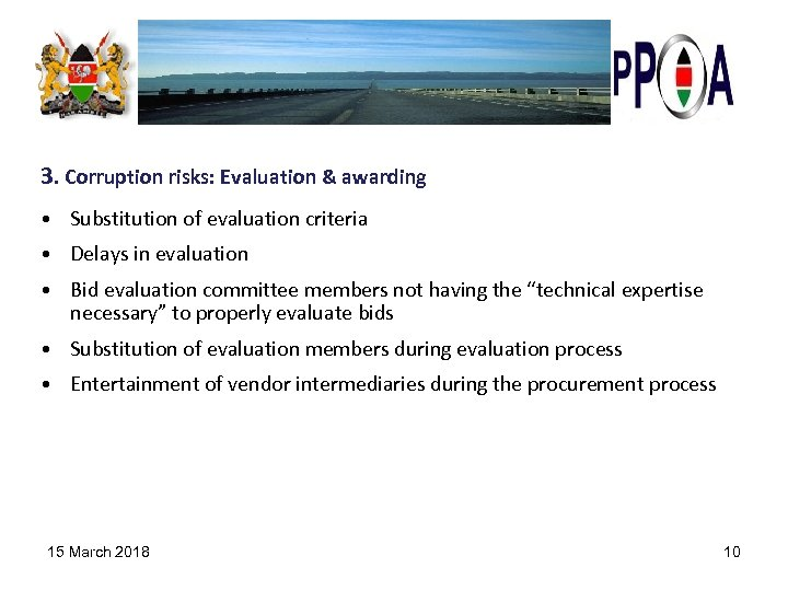 3. Corruption risks: Evaluation & awarding • Substitution of evaluation criteria • Delays in