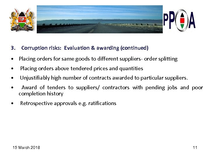 3. Corruption risks: Evaluation & awarding (continued) • Placing orders for same goods to