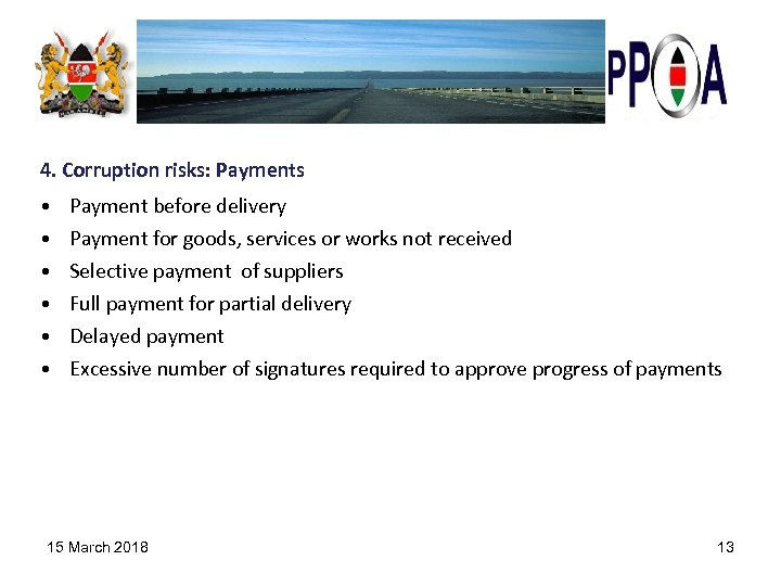 4. Corruption risks: Payments • • • Payment before delivery Payment for goods, services