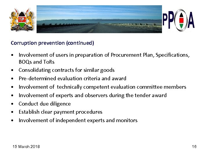 Corruption prevention (continued) • Involvement of users in preparation of Procurement Plan, Specifications, BOQs