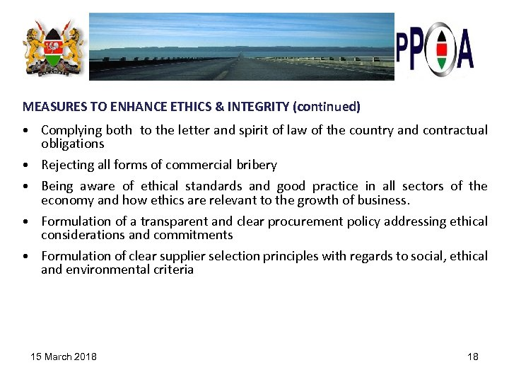 MEASURES TO ENHANCE ETHICS & INTEGRITY (continued) • Complying both to the letter and
