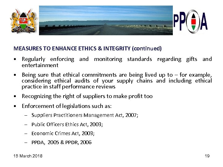 MEASURES TO ENHANCE ETHICS & INTEGRITY (continued) • Regularly enforcing and monitoring standards regarding