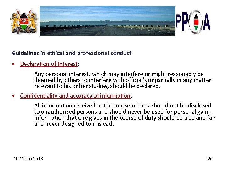 Guidelines in ethical and professional conduct • Declaration of Interest: Any personal interest, which