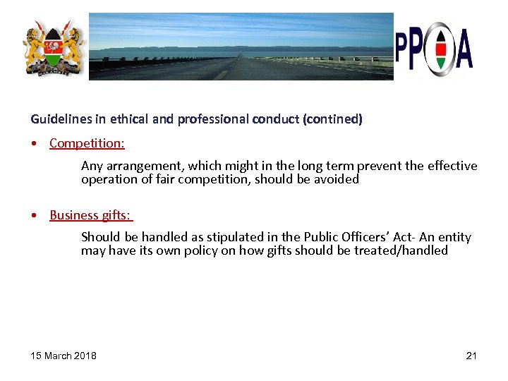 Guidelines in ethical and professional conduct (contined) • Competition: Any arrangement, which might in
