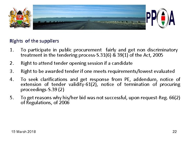 Rights of the suppliers 1. To participate in public procurement fairly and get non