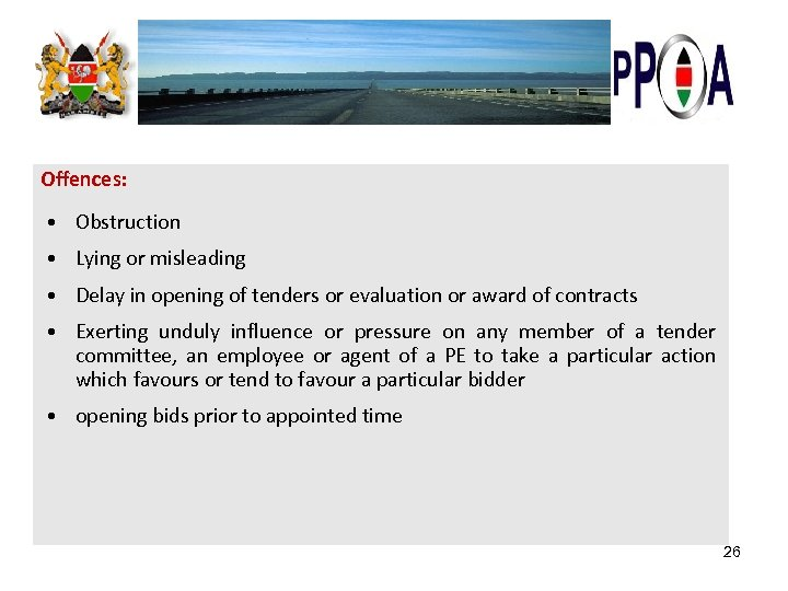 Offences: • Obstruction • Lying or misleading • Delay in opening of tenders or
