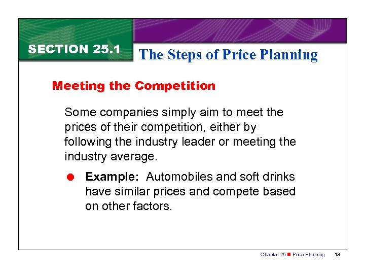 SECTION 25. 1 The Steps of Price Planning Meeting the Competition Some companies simply