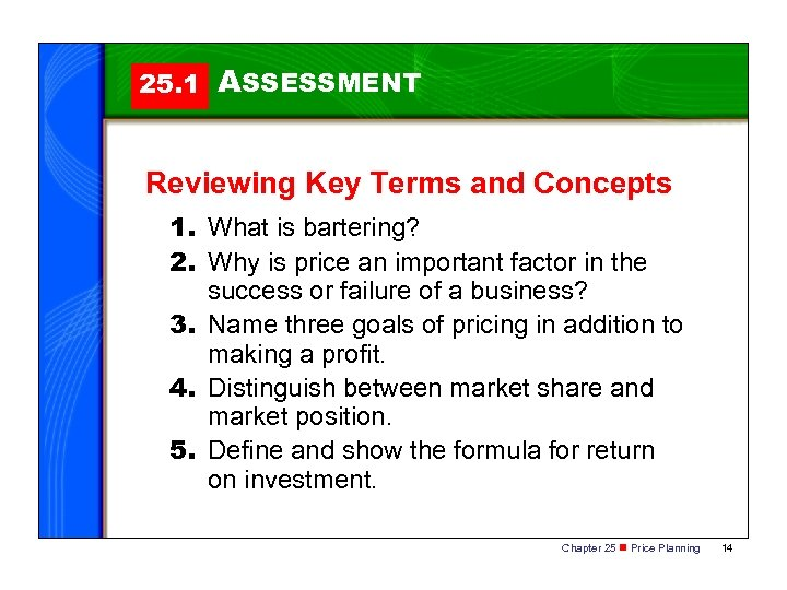 25. 1 ASSESSMENT Reviewing Key Terms and Concepts 1. What is bartering? 2. Why