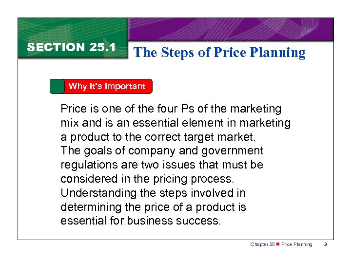 SECTION 25. 1 The Steps of Price Planning Why It's Important Price is one