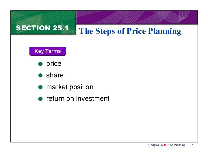 SECTION 25. 1 The Steps of Price Planning Key Terms = price = share