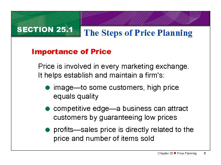 SECTION 25. 1 The Steps of Price Planning Importance of Price is involved in