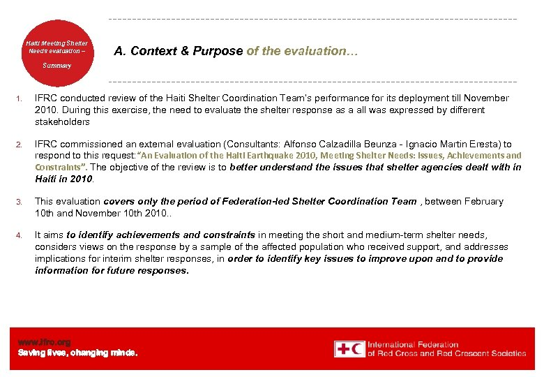 Haiti Welcome. Shelter Meeting to Needs evaluation – the IFRC A. Context & Purpose