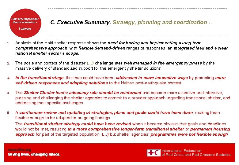 Haiti Welcome. Shelter Meeting to Needs evaluation – the IFRC C. Executive Summary, Strategy,