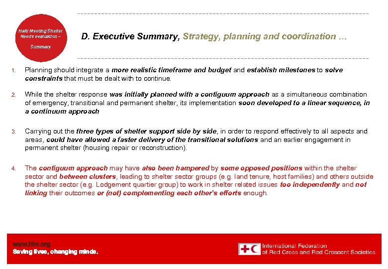 Haiti Welcome. Shelter Meeting to Needs evaluation – the IFRC D. Executive Summary, Strategy,