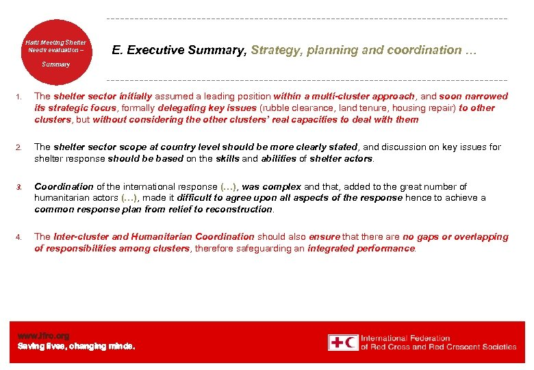 Haiti Welcome. Shelter Meeting to Needs evaluation – the IFRC E. Executive Summary, Strategy,