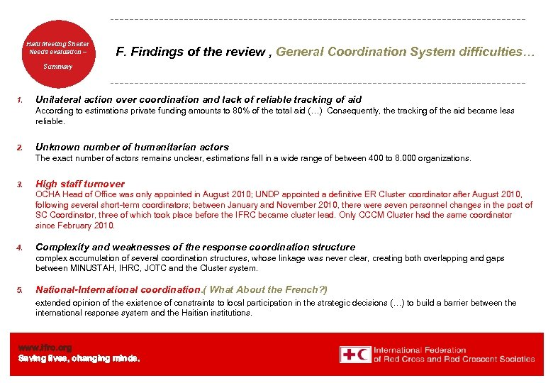 Haiti Welcome. Shelter Meeting to Needs evaluation – the IFRC F. Findings of the