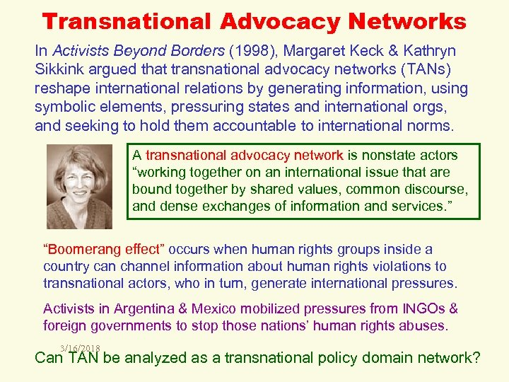 Transnational Advocacy Networks In Activists Beyond Borders (1998), Margaret Keck & Kathryn Sikkink argued