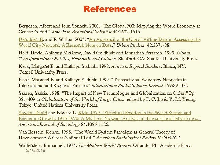"References Bergesen, Albert and John Sonnett. 2001. ""The Global 500: Mapping the World Economy"