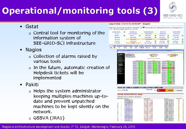 Operational/monitoring tools (3) § Gstat q Central tool for monitoring of the information system