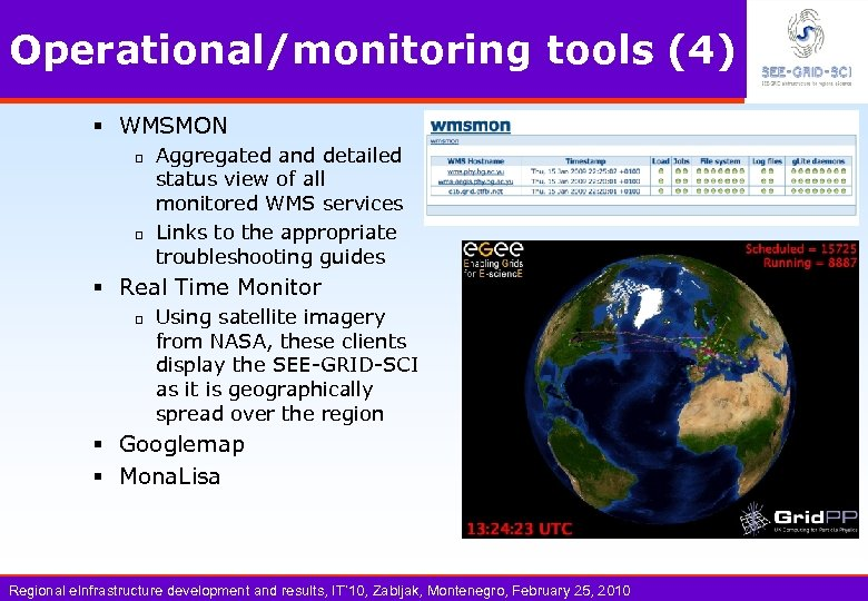 Operational/monitoring tools (4) § WMSMON q q Aggregated and detailed status view of all