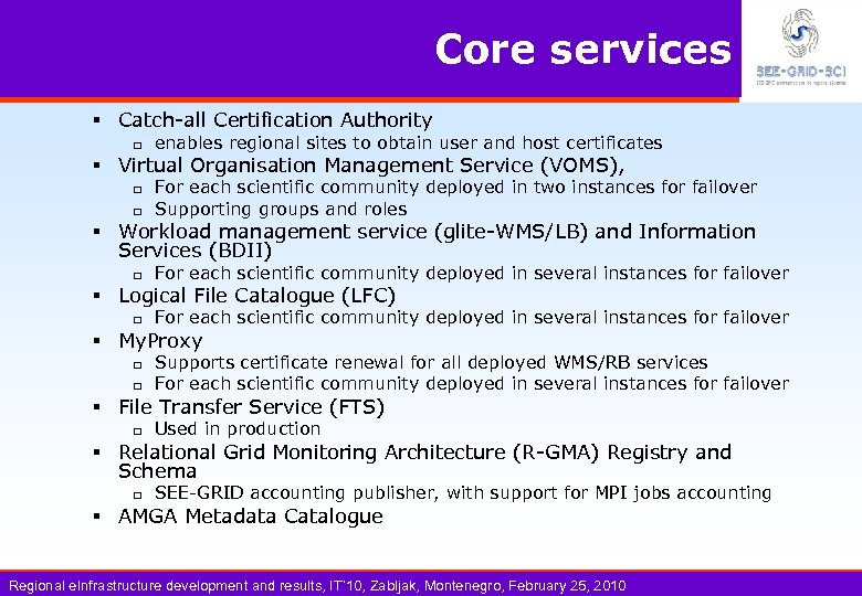 Core services § Catch-all Certification Authority q enables regional sites to obtain user and