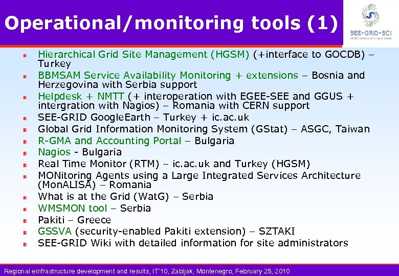 Operational/monitoring tools (1) Hierarchical Grid Site Management (HGSM) (+interface to GOCDB) – Turkey BBMSAM